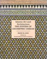 General Editor, Islamic Art and Architecture, The System of Geometric Design, Issam El Said; Tarek El Bouri & Keith Critchlow